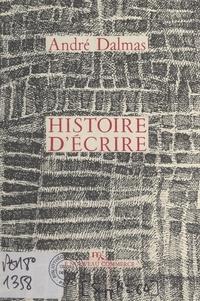 André Dalmas - Histoire d'écrire.
