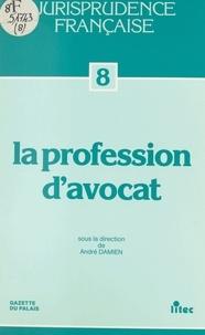 André Damien - La profession d'avocat.