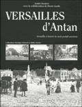 André Damien et Pierre Garde - Versailles d'antan - Versailles à travers la carte postale ancienne.