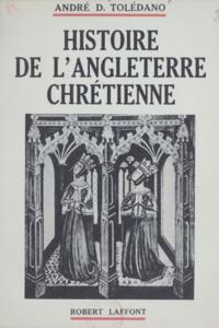 André Daniel Tolédano - Histoire de l'Angleterre chrétienne.