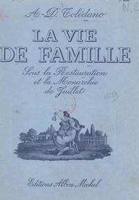 André Daniel Tolédano - La vie de famille sous la Restauration et la Monarchie de Juillet.