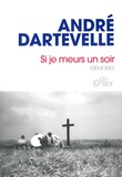 André Dartevelle - Si je meurs un soir - Mémoires.