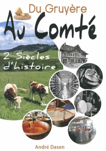 André Dasen - Du Gruyère au Comté - Deux siècles d'histoire.