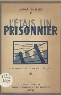 André Dassart et J. Marie-Cardine - J'étais un prisonnier - Avec 8 aquarelles de J. Marie-Cardine.
