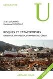 André Dauphiné et Damienne Provitolo - Risques et catastrophes - Observer, spatialiser, comprendre, gérer.