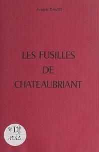 André David - Les fusillés de Châteaubriant.