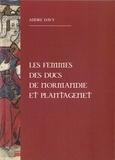 André Davy - Les femmes des ducs de Normandie et Plantagenet.