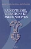André de Bélizal et Paul-André Morel - Radiesthésie, vibrations et ondes nocives.