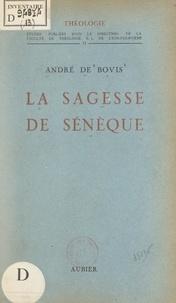 André de Bovis et  Faculté de Théologie S. J. de - La sagesse de Sénèque.