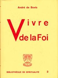 André de Bovis - Vivre de la foi.