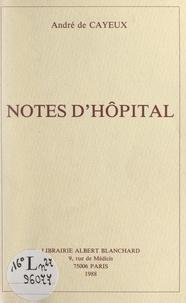 André de Cayeux - Notes d'hôpital.