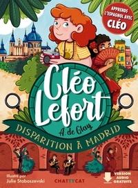 André de Glay et Julie Staboszevski - Cléo Lefort  : Disparition à Madrid.