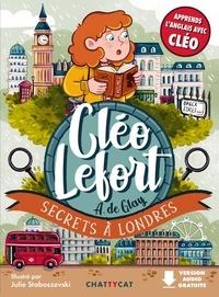 André de Glay et Julie Staboszevski - Cléo Lefort  : Secrets à Londres.