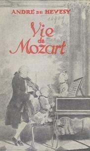André de Hevesy - Vie de Mozart.