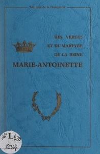 André de La Franquerie - Des vertus et du martyre de la reine Marie-Antoinette.