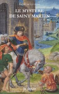 André de La Vigne - Le mystère de saint Martin.