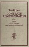 André de Laubadère et Franck Moderne - Traité des contrats administratifs (2).