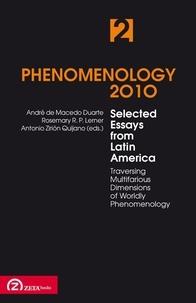 Andre de Macedo Duarte - Phenomenology 2010 - Volume 2, Selected Essays from Latin America.
