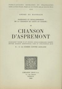 André de Mandach - Naissance et développement de la chanson de geste en Europe - Volume 4, Chanson d'Aspremont (B.-C.) La guerre contre Agoland.