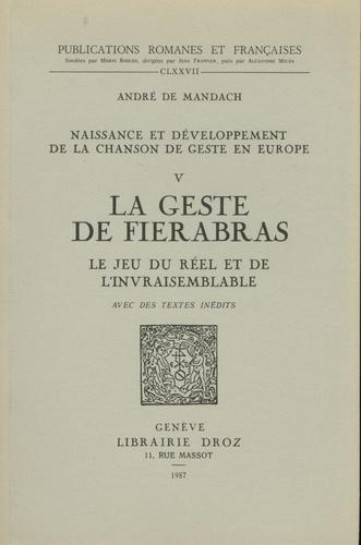 André de Mandach - Naissance et développement de la chanson de geste en Europe - Volume 5, La Geste de Fierabras : le jeu du réel et de l'invraisemblable.