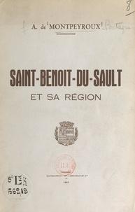 André de Montpeyroux - Esquisses historiques et archéologiques sur la cité de Saint-Benoît-du-Sault et la vicomté de Brosse - Guide des promenades et excursions dans le canton et la région de St-Benoît.