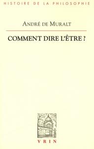André de Muralt - Comment dire l'être ? - L'invention du discours métaphysique chez Aristote.