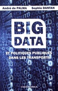 André de Palma et Sophie Dantan - Big Data et politiques publiques dans les transports.