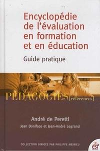 André de Peretti et Jean Boniface - Encyclopédie de l'évaluation en formation et en éducation - Guide pratique.