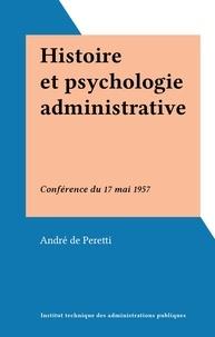 André De Peretti - Histoire et psychologie administrative - Conférence du 17 mai 1957.