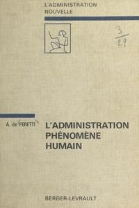 André De Peretti et Jacques Minot - L'administration, phénomène humain.