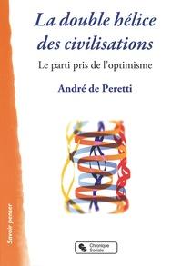 André de Peretti - La double hélice des civilisations.