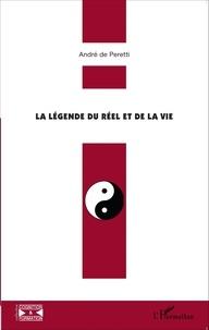 André de Peretti - La légende du réel et de la vie.