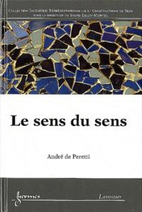 André de Peretti - Le sens du sens.