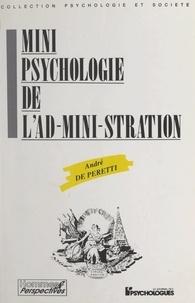 André De Peretti - Mini-psychologie de l'ad-mini-stration.