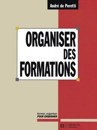 André De Peretti - Organiser des formations.
