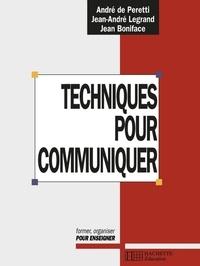 André De Peretti et Jean Boniface - Techniques pour communiquer.