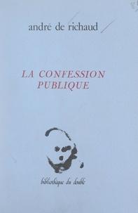 André de Richaud et Ghislaine Amon - La confession publique.