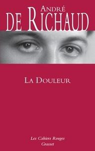 André de Richaud - La douleur.