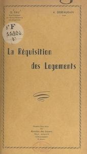 André Debeaurain et Guy Fau - La réquisition des logements.