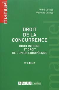 André Decocq et Georges Decocq - Droit de la concurrence - Droit interne et droit de l'Union européenne.