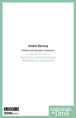 André Decocq - Essai d'une théorie générale des droits sur la personne.