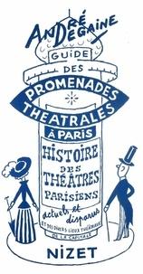 André Degaine - Guide des promenades théâtrales à Paris.