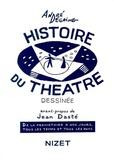 André Degaine - Histoire du théâtre dessinée - De la préhistoire à nos jours, tous les temps et tous les pays.