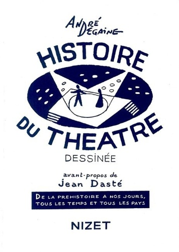 Histoire du théâtre dessinée. De la préhistoire à nos jours, tous les temps et tous les pays