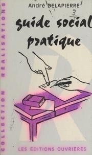 André Delapierre - Guide social pratique.