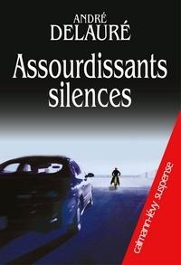 André Delauré - Assourdissants Silences.
