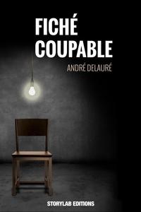 André Delauré - Fiché coupable.
