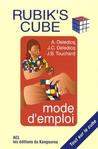 André Deledicq et Jean-Christophe Deledicq - Rubik's Cube - Mode d'emploi.
