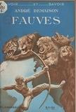 André Demaison et  Collectif - Fauves - Avec 164 illustrations.