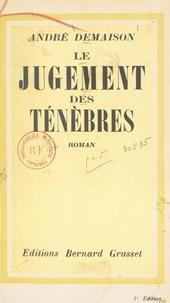 André Demaison - Le jugement des ténèbres.